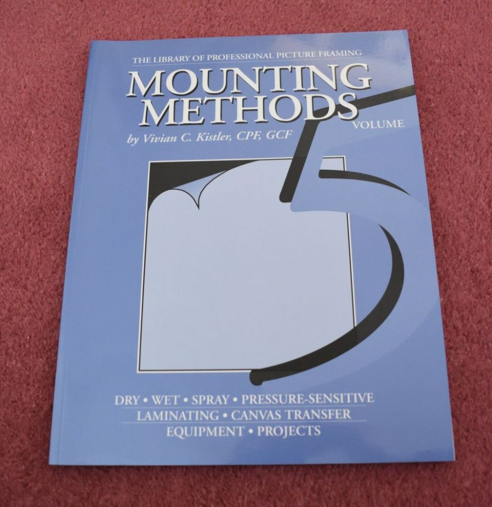 Book - '5'  Mounting Methods by Vivian Kistler {1 available, USED}